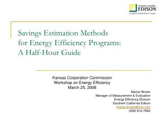 Savings Estimation Methods  for Energy Efficiency Programs:   A Half-Hour Guide