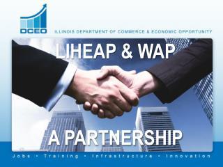 LIHEAP & WAP A Partnership