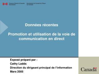 Données récentes Promotion et utilisation de la voie de communication en direct