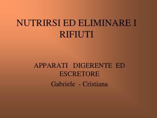 NUTRIRSI ED ELIMINARE I RIFIUTI