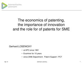 The economics of patenting, the importance of innovation and the role for of patents for SME