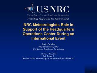 Kevin Quinlan Physical Scientist, NRO U.S. Nuclear Regulatory Commission June 27 - 29, 2011