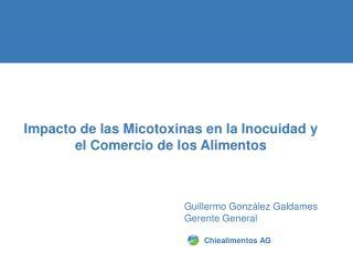 Impacto de las Micotoxinas en la Inocuidad y el Comercio de los Alimentos