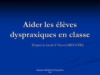 Aider les élèves dyspraxiques en classe