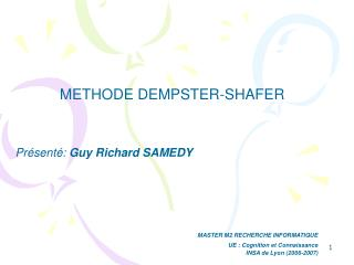 METHODE DEMPSTER-SHAFER Présenté:  Guy Richard SAMEDY