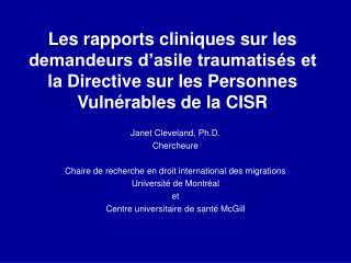 Janet Cleveland, Ph.D. Chercheure Chaire de recherche en droit international des migrations