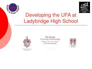Developing the UFA at Ladybridge High School