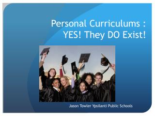 Personal Curriculums : YES! They DO Exist!