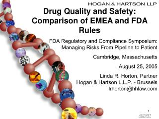 Drug Quality and Safety: Comparison of EMEA and FDA Rules
