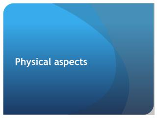 Physical aspects