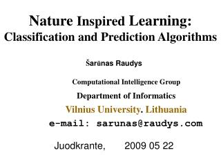 Nature  Inspired  Learning: Classification and Prediction Algorithms