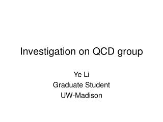 Investigation on QCD group