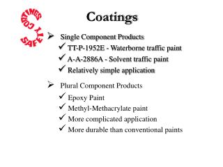 Single Component Products    TT-P-1952E - Waterborne traffic paint   A-A-2886A - Solvent traffic paint   Relatively simp