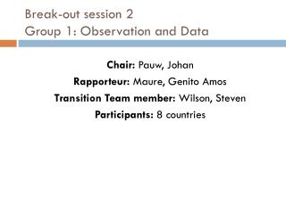 Break-out session 2 Group 1:  Observation and Data