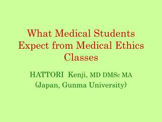 What Medical Students Expect from Medical Ethics Classes