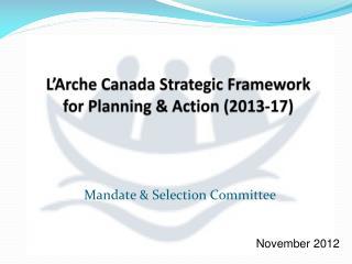 L'Arche Canada Strategic Framework  for Planning & Action (2013-17)