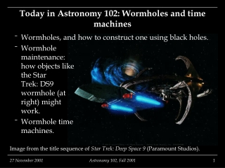 Class 26 : Exotica in space: Wormholes and timewarps