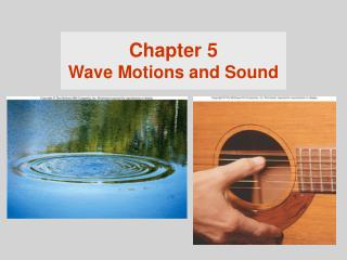 Chapter 5 Wave Motions and Sound