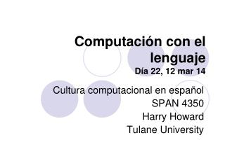 Computación con el lenguaje Día 22, 12 mar 14