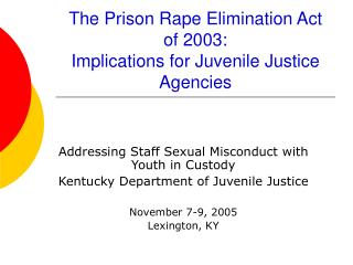 The Prison Rape Elimination Act of 2003: Implications for Juvenile Justice Agencies