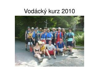 Vodácký kurz 2010