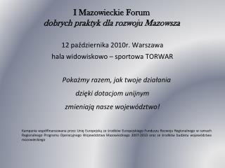 I Mazowieckie Forum  dobrych praktyk dla rozwoju Mazowsza