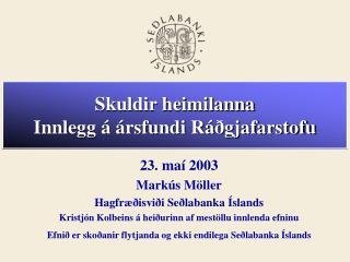 Skuldir heimilanna Innlegg á ársfundi Ráðgjafarstofu
