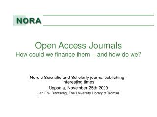 Open Access Journals How could we finance them – and how do we?