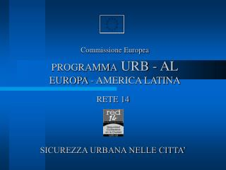 Commissione Europea PROGRAMMA  URB - AL EUROPA - AMERICA LATINA