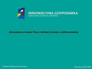 Stosowanie procedur Pzp w realizacji umowy o dofinansowanie