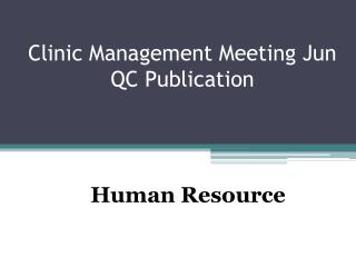 Clinic Management Meeting Jun  QC Publication