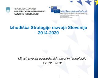 Izhodišča Strategije razvoja Slovenije 2014-2020