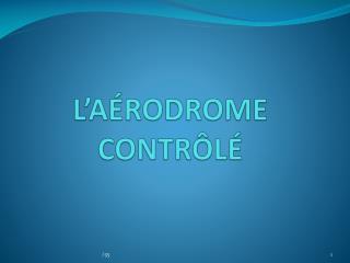 L�A�RODROME CONTR�L�