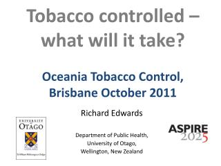 Tobacco controlled �  what will it take? Oceania Tobacco Control, Brisbane October 2011