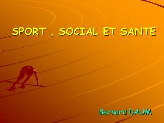 SPORT , SOCIAL ET SANTE