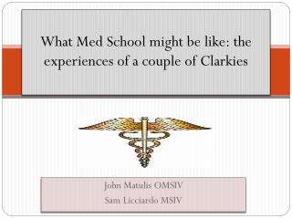 What Med School might be like: the experiences of a couple of  Clarkies