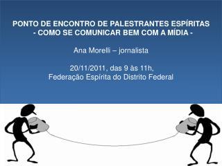 PONTO DE ENCONTRO DE PALESTRANTES ESPÍRITAS   - COMO SE COMUNICAR BEM COM A MÍDIA -