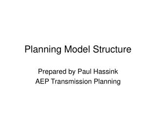 Planning Model Structure