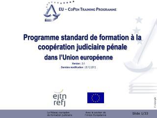 Programme standard de formation à la coopération judiciaire pénale  dans l'Union européenne