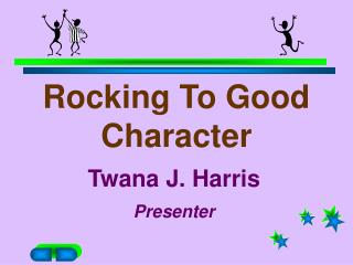 Rocking To Good Character