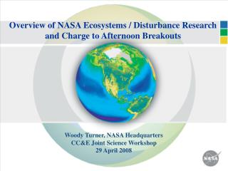 Overview of NASA Ecosystems / Disturbance Research and Charge to Afternoon Breakouts