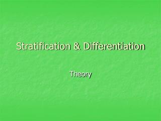 Stratification & Differentiation