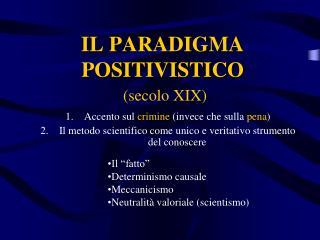 IL PARADIGMA POSITIVISTICO ( secolo XIX)