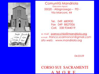 Comunità Mandriola  Giacomo Apost. 35020 - Albignasego –  PD -              Via Marconi, 44