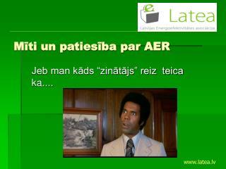 Mīti un patiesība par AER