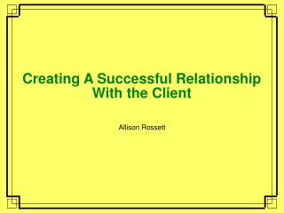 Creating A Successful Relationship With the Client