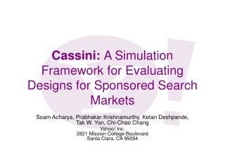 Cassini:  A Simulation Framework for Evaluating Designs for Sponsored Search Markets