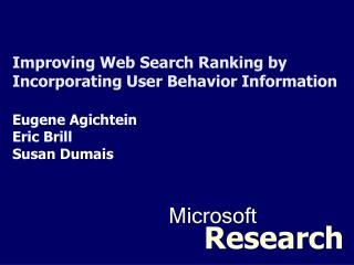 Improving Web Search Ranking by Incorporating User Behavior Information