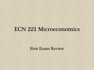 ECN 221 Microeconomics