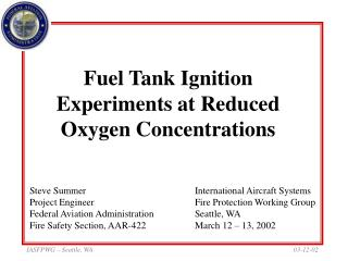 Fuel Tank Ignition Experiments at Reduced Oxygen Concentrations